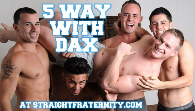 Dax at Straight Fraternity